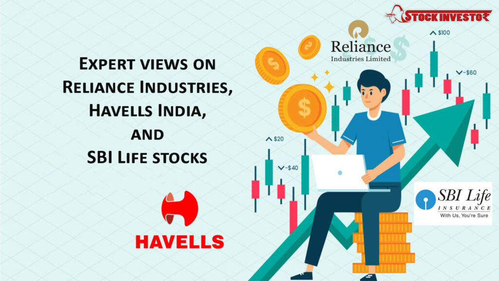 Expert views on Reliance Industries, Havells India, and SBI Life stocks