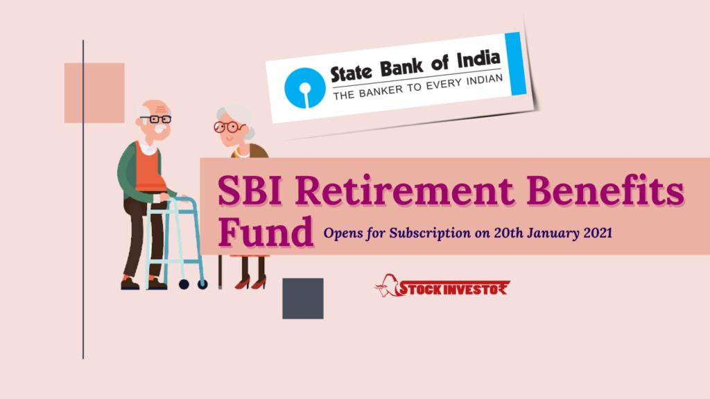 SBI Mutual Fund launches SBI Retirement Benefits Fund