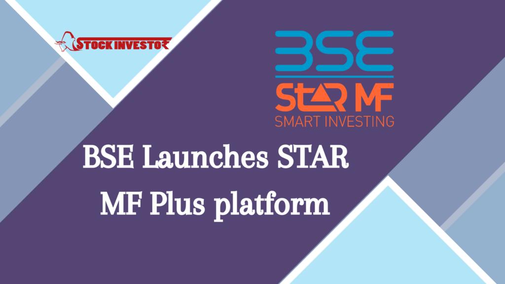 BSE Launches STAR MF Plus platform