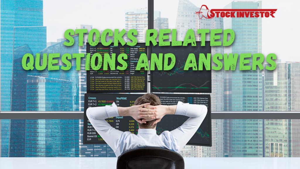 Stocks Related Questions and Answers. (1)