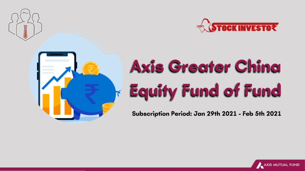 Axis Greater China Equity Fund of Fund Details
