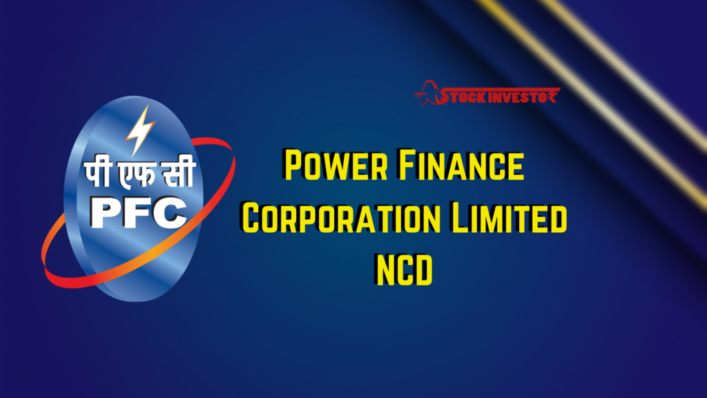 Power Finance Corporation Limited NCD Details