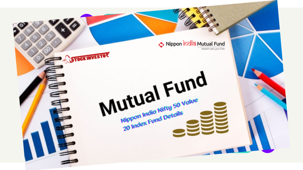 Nippon India Nifty 50 Value 20 Index Fund Details