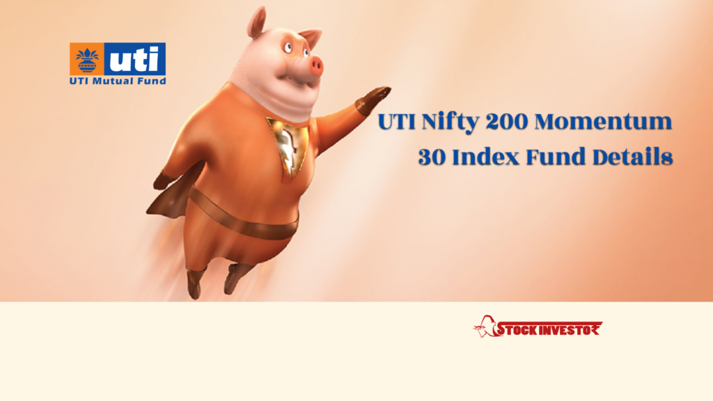 UTI Nifty 200 Momentum 30 Index Fund Details