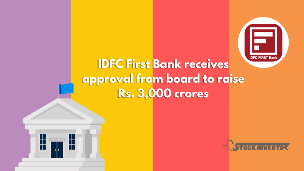 IDFC First Bank receives approval from board to raise Rs. 3,000 cr