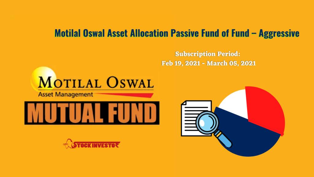 Motilal Oswal Asset Allocation Passive FoF – Aggressive