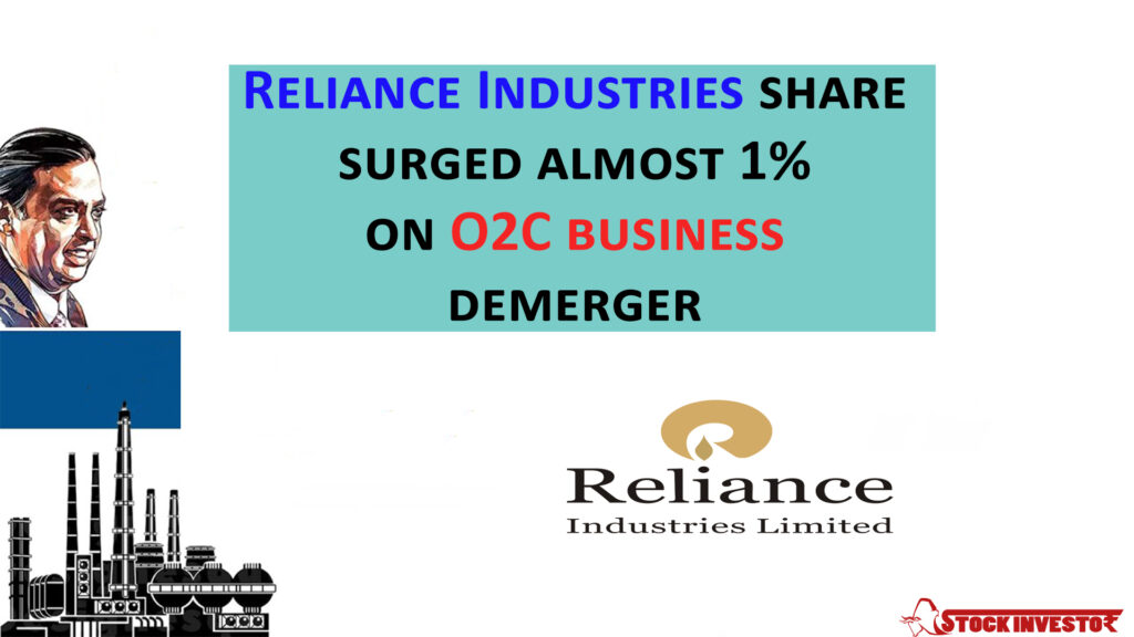 Reliance Industries share surged almost 1% on O2C business demerger