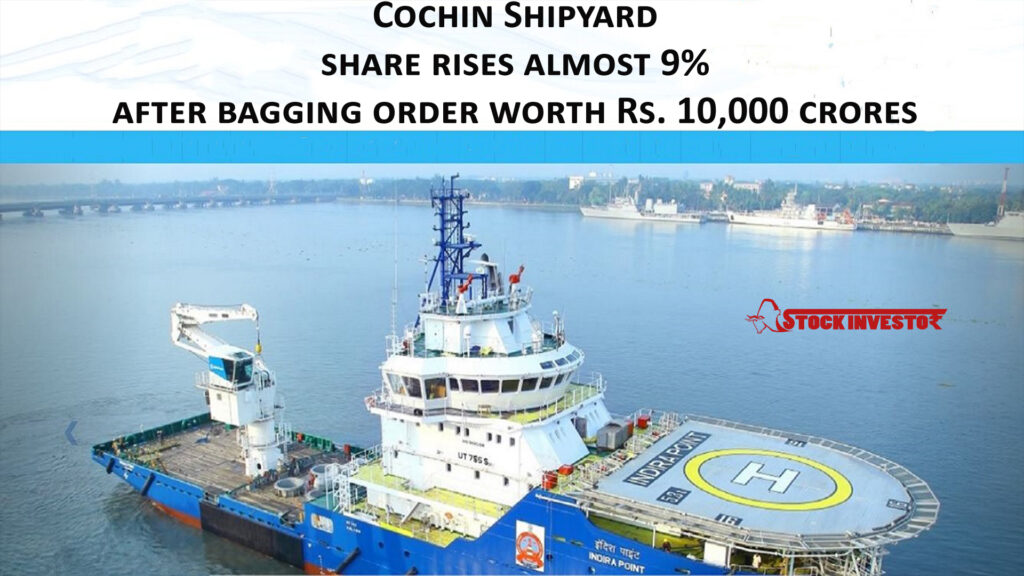 Cochin Shipyard share rises almost 9% after bagging order worth Rs. 10,000 crores